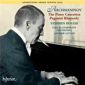 Rachmaninov, Stephen Hough, Dallas Symphony Orchestra, Andrew Litton - The Piano Concertos, Paganini Rhapsody FLAC