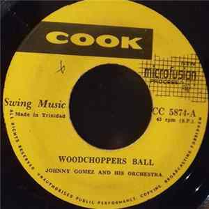 Johnny Gomez And His Orchestra - Woodchoppers Ball / Planting Rice FLAC