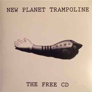 New Planet Trampoline - The Free CD FLAC