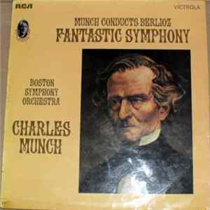 Hector Berlioz, Boston Symphony Orchestra, Charles Munch - Munch Conducts Berlioz, Vol.4 Symphonie Fantastique, Op.14 FLAC