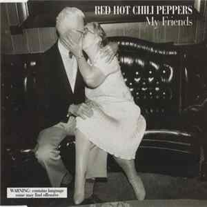 Red Hot Chili Peppers - My Friends FLAC
