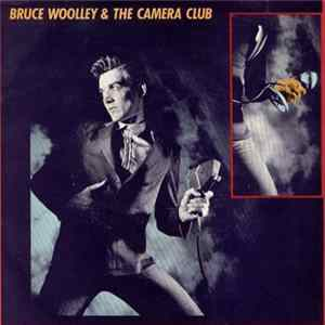 Bruce Woolley And The Camera Club - Bruce Woolley And The Camera Club FLAC