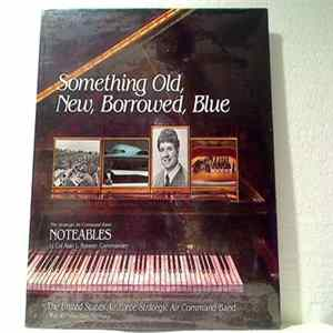 The Strategic Air Command Band Noteables - Something Old, New, Borrowed, Blue FLAC
