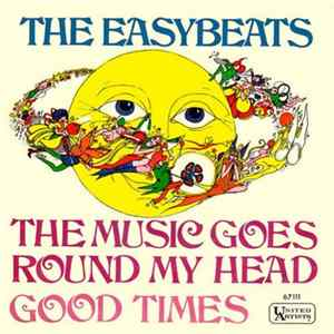 The Easybeats - The Music Goes Round My Head / Good Times FLAC