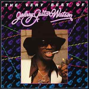 Johnny Guitar Watson - The Very Best Of Johnny Guitar Watson FLAC