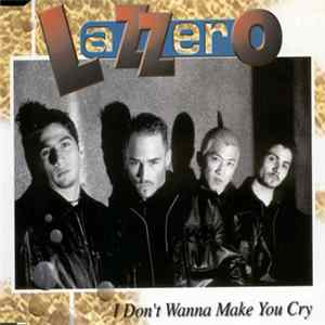 Lazzero - I Don't Wanna Make You Cry FLAC