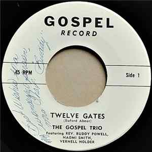 The Gospel Trio - Twelve Gates / Jesus Holds The Keys FLAC