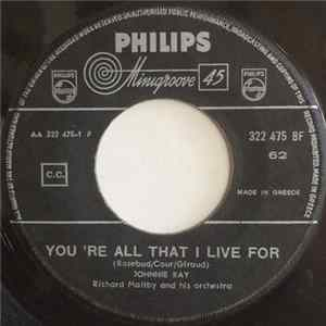 Johnnie Ray - You're All That I Live For / I'll Never Fall In Love Again FLAC
