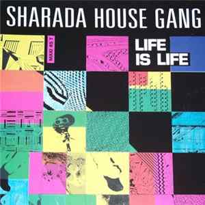 Sharada House Gang - Life Is Life FLAC