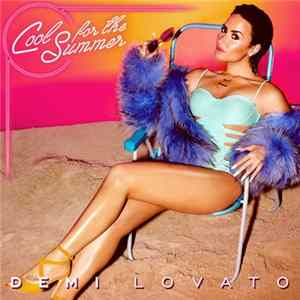 Demi Lovato - Cool For The Summer FLAC