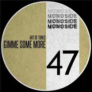 Art Of Tones - Gimme Some More FLAC
