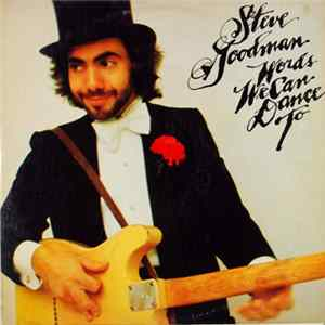 Steve Goodman - Words We Can Dance To FLAC