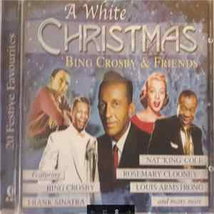 Bing Crosby & His Friends - A White Christmas FLAC