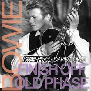 David Bowie - Finish Off Old Phase FLAC