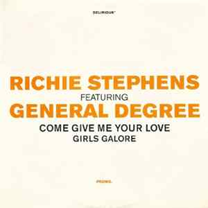 Richie Stephens featuring General Degree - Come Give Me Your Love / Girls Galore FLAC