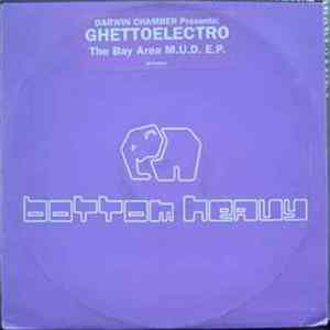 Darwin Chamber Presents Ghetto Electro - The Bay Area M.U.D. EP FLAC