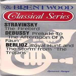 "Stravinsky, Debussy, Berlioz - The Firebird / Prelude To ""The Afternoon Of A Faun"" / Royal Hunt And The Storm From ""The Trojans"" FLAC"